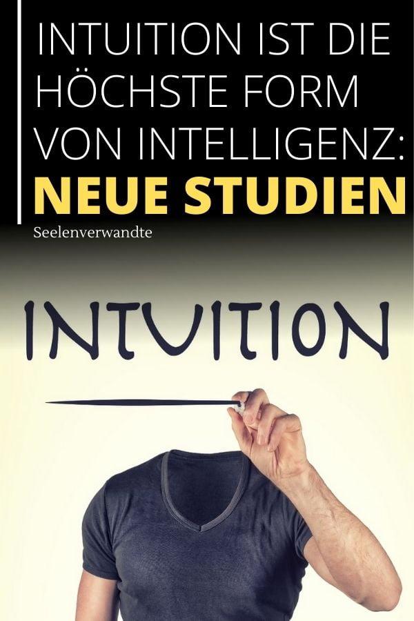 Intelligenz-Intuition-Intuition ist die höchste Form von Intelligenz-Neue Studien