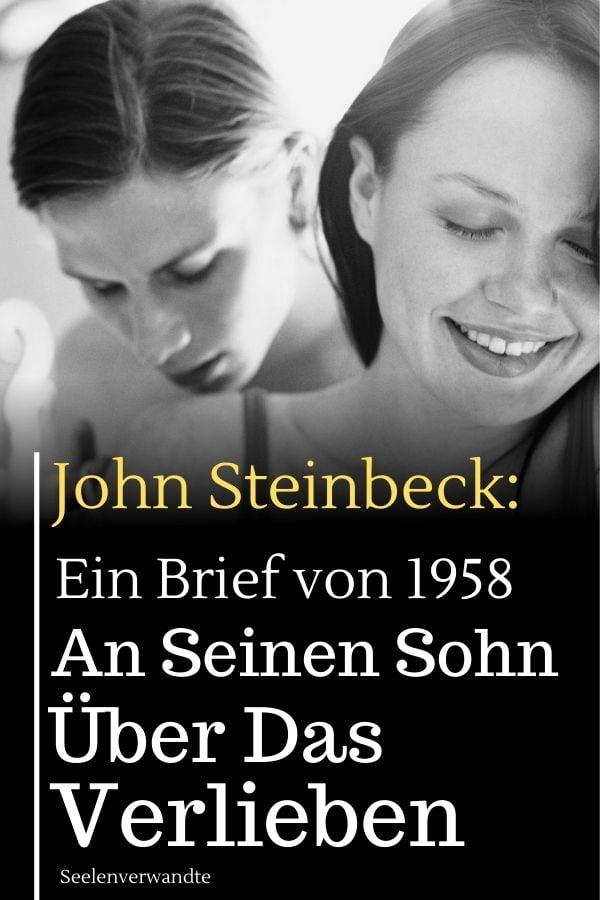 John Steinbeck Ein Brief von 1958 an seinen Sohn über das Verlieben