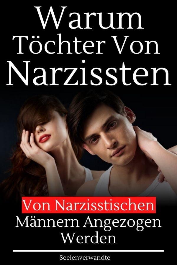 töchter von narzissten-narzisstische männer-Warum Töchter von Narzissten von narzisstischen Männern angezogen werden