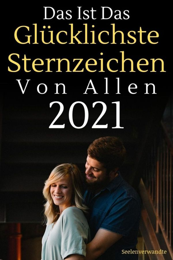 Sternzeichen 2021-glücklichste sternzeichen 2021-sternzeichen 2021 liebe