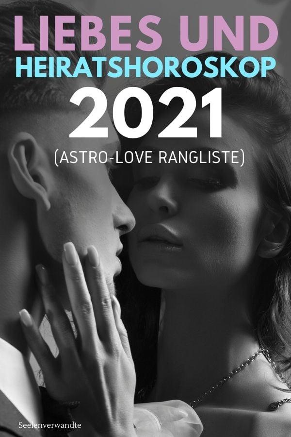 Liebes- und Heiratshoroskop 2021