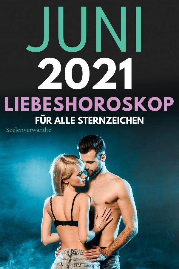 Liebeshoroskop Juni 2021